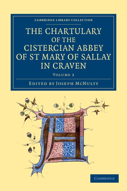 Abbildung von McNulty   The Chartulary of the Cistercian Abbey of St Mary of Sallay in Craven   2013