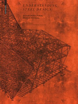 Abbildung von Meyer Boake | Understanding Steel Design | 2011 | A Handbook of Steel in Archite...