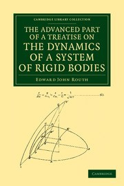 Abbildung von Routh | The Advanced Part of a Treatise on the Dynamics of a System of Rigid Bodies | 2013