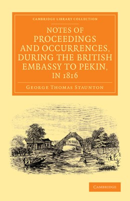 Abbildung von Staunton   Notes of Proceedings and Occurrences, during the British Embassy to Pekin, in 1816   2013
