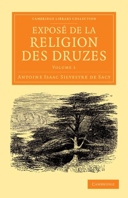 Abbildung von Silvestre de Sacy | Exposé de la religion des Druzes | 2013