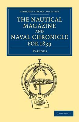 Abbildung von Various Authors | The Nautical Magazine and Naval Chronicle for 1839 | 2013