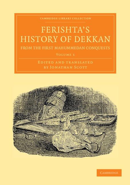 Abbildung von Ferishta | Ferishta's History of Dekkan, from the First Mahummedan Conquests | 2013