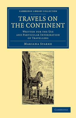 Abbildung von Starke | Travels on the Continent | 2013 | Written for the Use and Partic...
