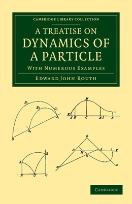 Abbildung von Routh | A Treatise on Dynamics of a Particle | 2013 | With Numerous Examples