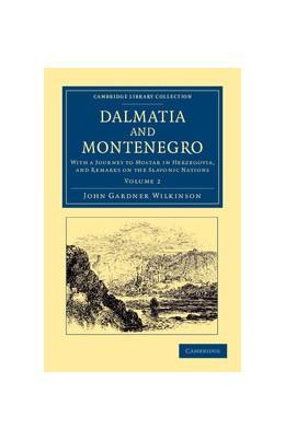 Abbildung von Wilkinson | Dalmatia and Montenegro | 2013 | With a Journey to Mostar in He...