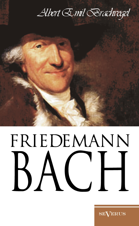 Wilhelm Friedemann Bach | Brachvogel | Nachdruck der Originalausgabe von 1909, 2013 | Buch (Cover)