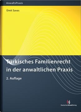 Abbildung von Savas | Türkisches Familienrecht in der anwaltlichen Praxis | 2. Auflage | 2013