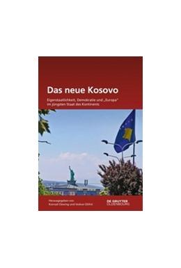 Abbildung von Clewing / Džihic | Das neue Kosovo | 2020 | Eigenstaatlichkeit, Demokratie...