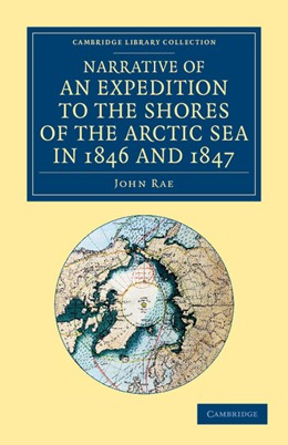 Abbildung von Rae | Narrative of an Expedition to the Shores of the Arctic Sea in 1846 and 1847 | 2013