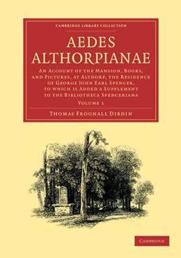 Abbildung von Dibdin | Aedes Althorpianae | 2012 | Or, An Account of the Mansion,...
