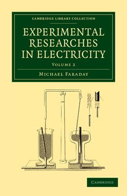 Abbildung von Faraday | Experimental Researches in Electricity | 2012