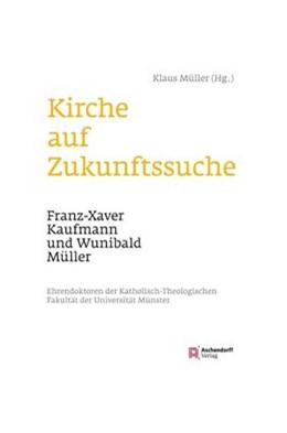 Abbildung von Müller | Kirche auf Zukunftssuche | 2013 | Franz-Xaver Kaufmann und Wunib...