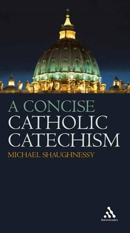 Abbildung von Shaughnessy | A Concise Catholic Catechism | 2006