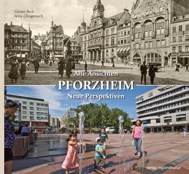 Pforzheim. Alte Ansichten - Neue Perspektiven | Ohngemach, 2012 | Buch (Cover)