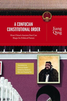 Abbildung von Bell / Qing / Fan   A Confucian Constitutional Order   2012   How China's Ancient Past Can S...
