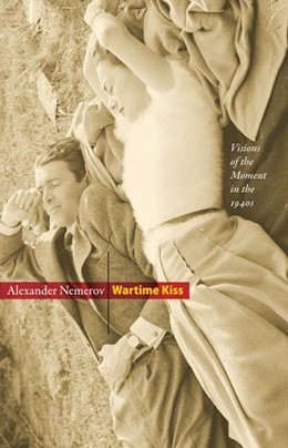 Abbildung von Nemerov | Wartime Kiss | 2012 | Visions of the Moment in the 1...