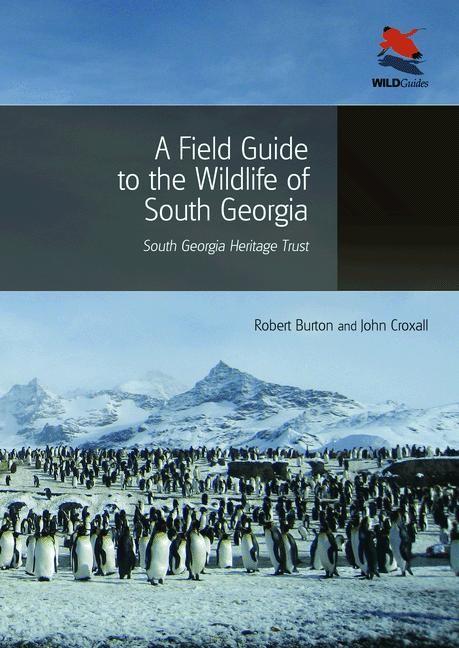 Abbildung von Burton / Croxall   A Field Guide to the Wildlife of South Georgia   2012