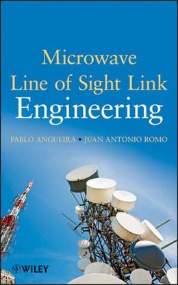 Abbildung von Angueira / Romo | Microwave Line of Sight Link Engineering | 2012