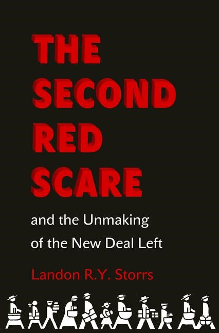 Abbildung von Storrs | The Second Red Scare and the Unmaking of the New Deal Left | 2012