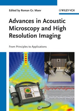 Abbildung von Maev | Advances in Acoustic Microscopy and High Resolution Imaging | 1. Auflage | 2013 | beck-shop.de