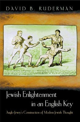 Abbildung von Ruderman | Jewish Enlightenment in an English Key | 2012 | Anglo-Jewry's Construction of ...