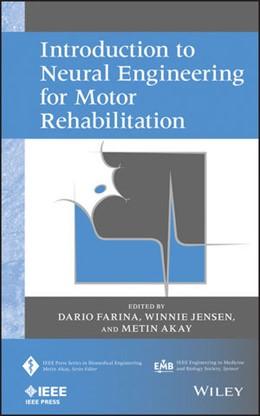 Abbildung von Farina / Jensen / Akay | Introduction to Neural Engineering for Motor Rehabilitation | 2013