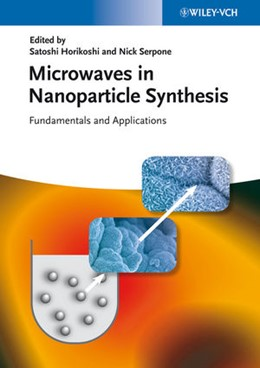 Abbildung von Horikoshi / Serpone | Microwaves in Nanoparticle Synthesis | 2013 | Fundamentals and Applications