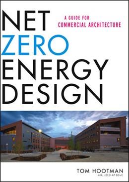 Abbildung von Hootman | Net Zero Energy Design | 2012 | A Guide for Commercial Archite...