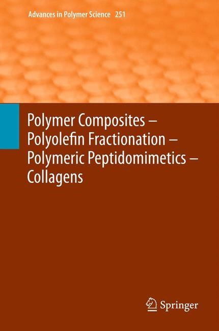 Polymer Composites – Polyolefin Fractionation – Polymeric Peptidomimetics – Collagens | Abe / Kausch / Möller / Pasch, 2012 | Buch (Cover)