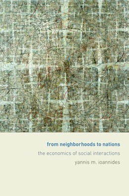 Abbildung von Ioannides | From Neighborhoods to Nations | 2012 | The Economics of Social Intera...