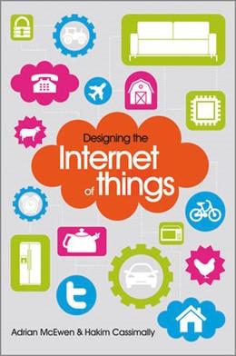 Abbildung von McEwen / Cassimally | Designing the Internet of Things | 2013