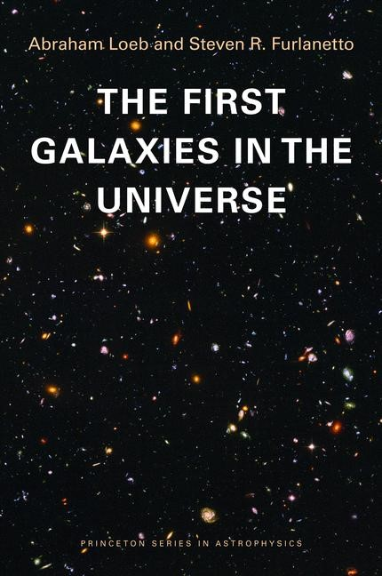 Abbildung von Loeb / Furlanetto | The First Galaxies in the Universe | 2013