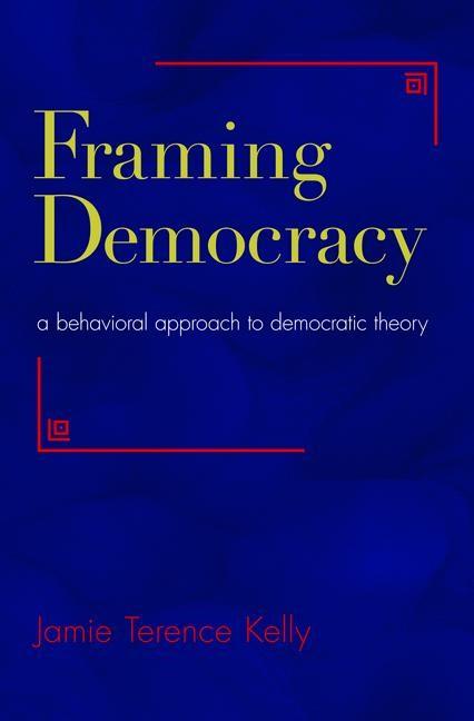 Abbildung von Kelly | Framing Democracy | 2012