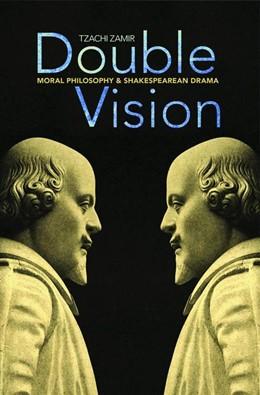 Abbildung von Zamir | Double Vision | 2012 | Moral Philosophy and Shakespea...