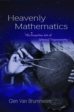 Abbildung von Van Brummelen | Heavenly Mathematics | 2012 | The Forgotten Art of Spherical...