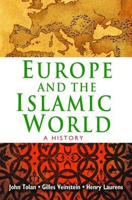 Abbildung von Tolan / Laurens / Veinstein | Europe and the Islamic World | 2012 | A History