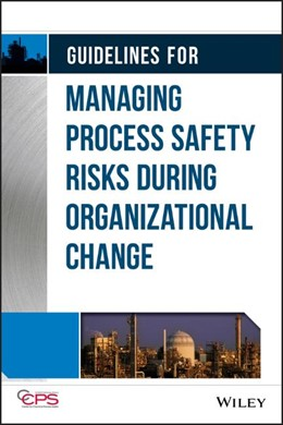 Abbildung von Guidelines for Managing Process Safety Risks During Organizational Change | 2013