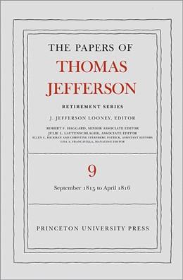 Abbildung von Jefferson / Looney   The Papers of Thomas Jefferson: Retirement Series, Volume 9: 1 September 1815 to 30 April 1816   2013