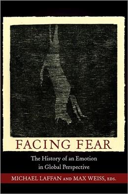 Abbildung von Laffan / Weiss   Facing Fear   2012   The History of an Emotion in G...