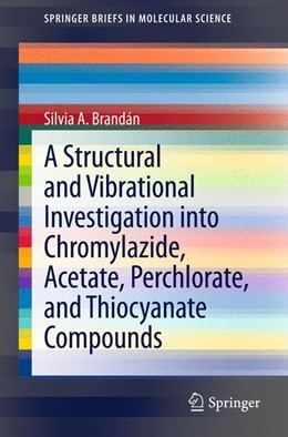 Abbildung von Brandán | A Structural and Vibrational Investigation into Chromylazide, Acetate, Perchlorate, and Thiocyanate Compounds | 2012