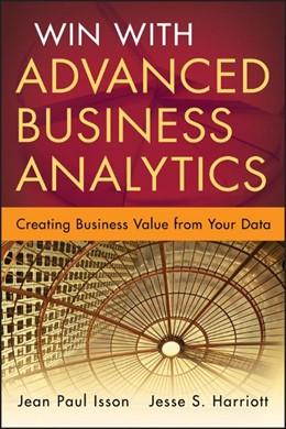 Abbildung von Isson / Harriott | Win with Advanced Business Analytics | 2012 | Creating Business Value from Y...