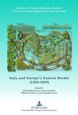 Abbildung von Simon / Damian / Popovic | Italy and Europe's Eastern Border (1204-1669) | 2012 | 1
