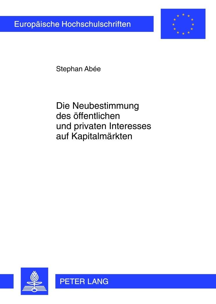 Die Neubestimmung des öffentlichen und privaten Interesses auf Kapitalmärkten | Abée, 2012 | Buch (Cover)