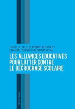 Abbildung von Gilles / Potvin / Tièche | Les alliances éducatives pour lutter contre le décrochage scolaire | 2012