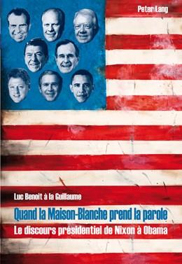 Abbildung von à la Guillaume | Quand la Maison-Blanche prend la parole | 2012 | Le discours présidentiel de Ni...