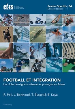 Abbildung von Poli / Kaya / Busset | Football et Intégration | 2012 | Les clubs de migrants albanais... | 4