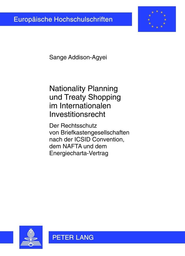 Abbildung von Addison-Agyei   Nationality Planning und Treaty Shopping im Internationalen Investitionsrecht   2012
