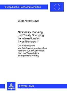 Abbildung von Addison-Agyei   Nationality Planning und Treaty Shopping im Internationalen Investitionsrecht   2012   Der Rechtsschutz von Briefkast...   5351