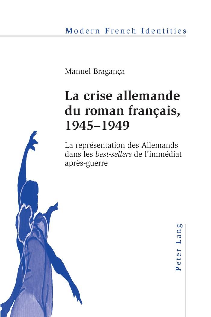 La crise allemande du roman français, 1945–1949 | Bragança, 2012 | Buch (Cover)